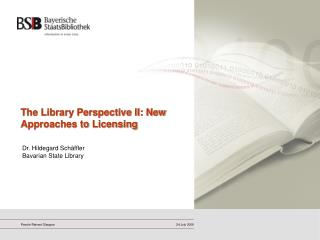 The Library Perspective II: New Approaches to Licensing