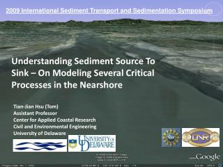 Understanding Sediment Source To Sink – On Modeling Several Critical Processes in the  Nearshore