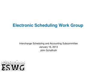 Electronic Scheduling Work Group