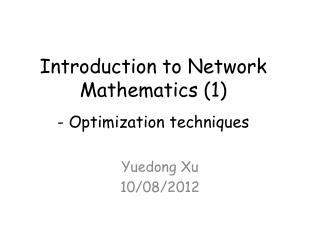 Introduction to Network Mathematics (1) - Optimization techniques