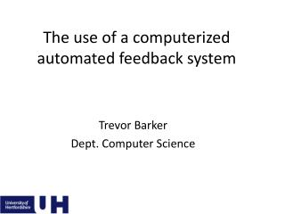 The use of a computerized automated feedback system