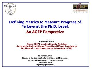 Defining Metrics to Measure Progress of Fellows at the Ph.D. Level: An AGEP Perspective