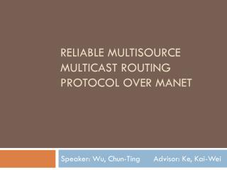 Reliable Multisource multicast routing  protocol over  manet