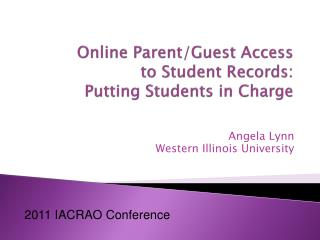 Online Parent/Guest Access  to Student Records: Putting Students in Charge