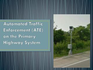 Automated Traffic Enforcement (ATE) on the Primary Highway System