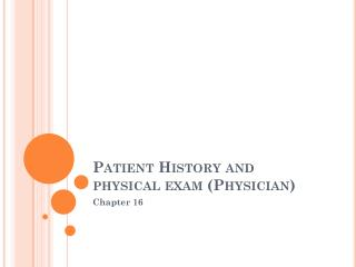 Patient History and physical exam (Physician)