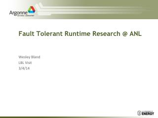 Fault Tolerant Runtime Research @ ANL