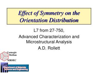 Effect of Symmetry on the Orientation Distribution