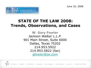 STATE OF THE LAW 2008: Trends, Observations, and Cases