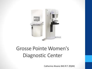 Grosse Pointe Women's  Diagnostic Center