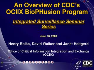 An Overview of CDC's OCIIX BioPHusion Program