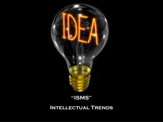 """ISMS"" Intellectual Trends"