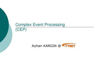 Complex Event Processing (CEP)