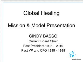 Global Healing  Mission & Model Presentation