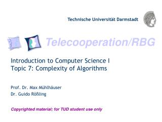 Introduction to Computer Science  I Topic 7: Complexity of Algorithms