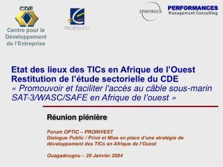Réunion plénière Forum OPTIC – PROINVEST Dialogue Public / Privé et Mise en place d'une stratégie de développement des T