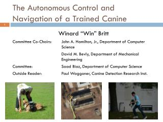 The Autonomous Control and Navigation of a Trained Canine
