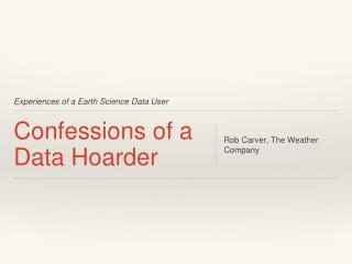 Confessions of a Data Hoarder