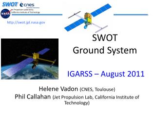 SWOT  Ground System IGARSS  –  August  2011