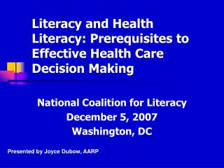 Literacy and Health Literacy: Prerequisites to Effective Health Care Decision Making