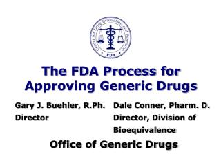 The FDA Process for Approving Generic Drugs