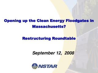 Opening up the Clean Energy Floodgates in Massachusetts?   Restructuring Roundtable