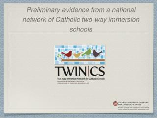 Preliminary evidence from a national network of Catholic two-way immersion schools