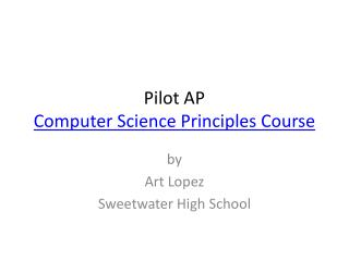Pilot AP Computer Science Principles Course