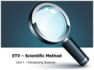 ETV –  Scientific Method
