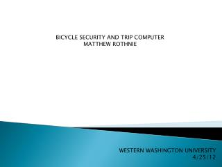 BICYCLE SECURITY AND TRIP COMPUTER MATTHEW ROTHNIE