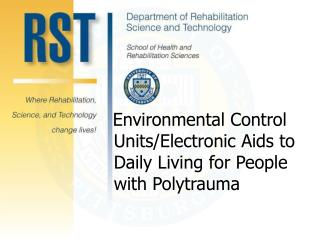 Environmental Control Unites/Electronic Aids to Daily Living for People with Polytrauma