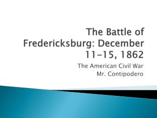The Battle of Fredericksburg: December 11-15, 1862