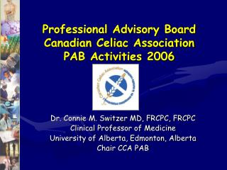 Professional Advisory Board Canadian Celiac Association PAB Activities 2006