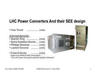 LHC Power Converters And their SEE design  Yves Thurel	...................	 [CERN]