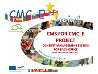 CMS FOR CMC_E PROJECT CONTENT MANAGEMENT SYSTEM FOR BACK-OFFICE ENGENEERED BY ECHOPRESS S.R.L.