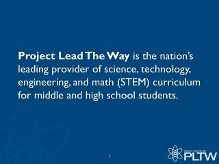 Project Lead The Way  is the nation's