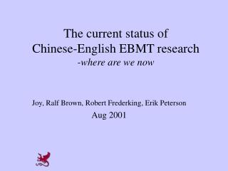 The current status of  Chinese-English EBMT research -where are we now