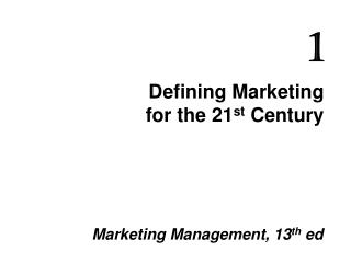 Defining Marketing  for the 21 st  Century
