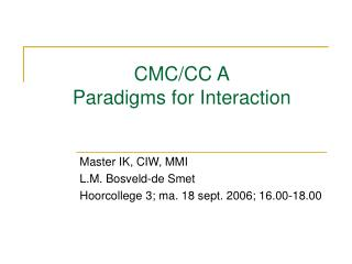 CMC/CC A Paradigms for Interaction