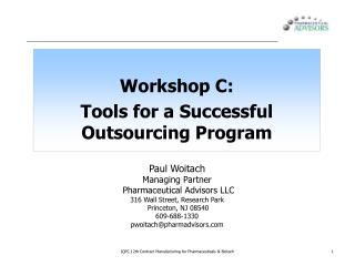 Workshop C:  Tools for  a Successful  Outsourcing Program