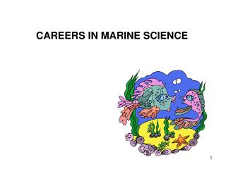 CAREERS IN MARINE SCIENCE