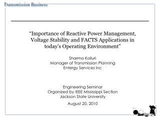 """Importance of Reactive Power Management, Voltage Stability and FACTS Applications in today's Operating Environment"" Sha"