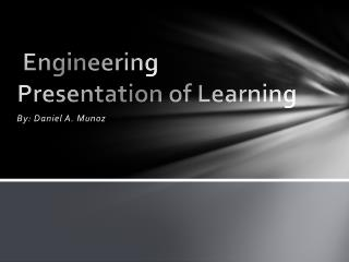 Engineering Presentation of Learning