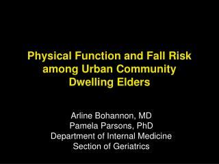Physical Function and Fall Risk among Urban Community Dwelling Elders