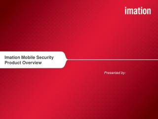 Imation Mobile Security Product Overview
