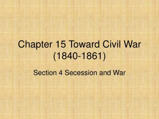 Chapter 15 Toward Civil War (1840-1861)