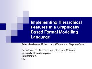 Implementing Hierarchical Features in a Graphically Based Formal Modelling Language
