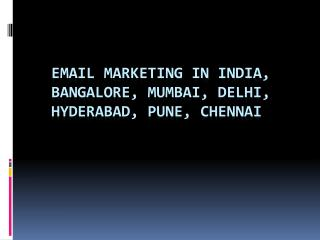 Email marketing in India, Bangalore, Mumbai, Delhi, Hyderaba