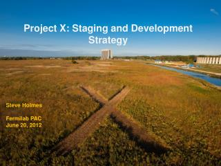 Project X: Staging and Development Strategy