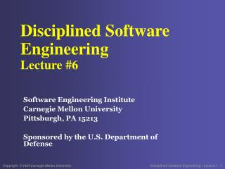 Disciplined Software  Engineering  Lecture #6